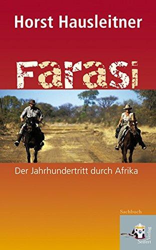 Farasi: Der Jahrhundertritt durch Afrika