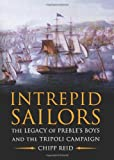 Intrepid Sailors: The Legacy of Preble's Boys and