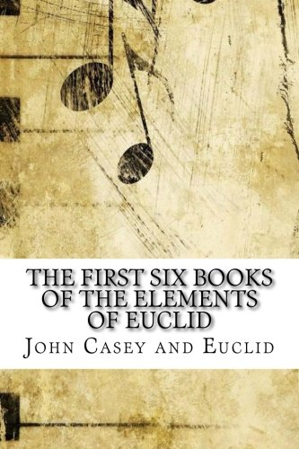 The First Six Books of the Elements of Euclid PDF