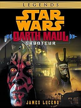 Saboteur: Star Wars Legends (Darth Maul) (Short Story) (Star Wars: Darth Maul Book 1) by [Luceno, James, Ron Marz, Jan Duursema, Rick Magyar, Drew Struzan]