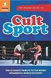 The Rough Guide to Cult Sport, Lloyd Bradley, 1405385987