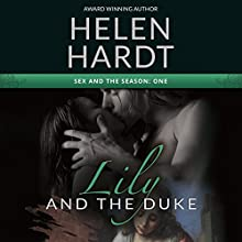 Lily and the Duke: Sex and the Season, Book 1 Audiobook by Helen Hardt Narrated by Honey Everest