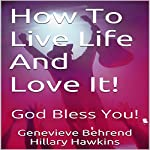 How to Live Life and Love It! | Genevieve Behrend