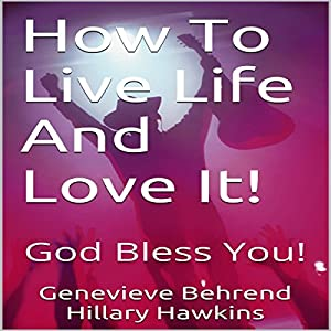 How to Live Life and Love It! Audiobook