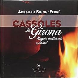 Cassoles de Girona: Receptes tradicionals a foc lent: 23 ...