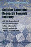 Cellular Automata: Research Towards Industry: ACRI'98 _ Proceedings of the Third Conference on Cellular Automata for Research and Industry, Trieste, 7-9 October 1998