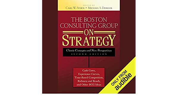 the boston consulting group on strategy stern carl w deimler michael s