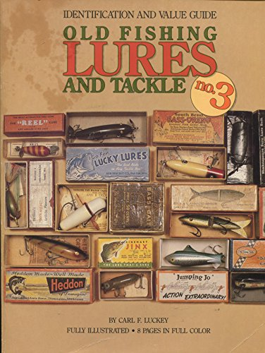 (Old Fishing Lures and Tackle, Identification and Value Guide (Old Fishing Lures & Tackle) )