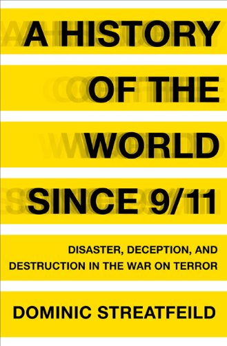 A History of the World Since 9/11: Disaster, Deception, and Destruction in the War on Terror PDF