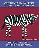 Cincuenta en la cebra/Fifty on the Zebra: Contando con los animales/Counting with the Animals (Bilingual Books)