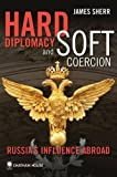 Book cover for Hard Diplomacy and Soft Coercion: Russia's Influence Abroad