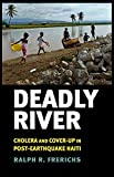 Deadly River: Cholera and Cover-Up in