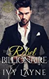 The Rebel Billionaire (Scandals of the Bad Boy Billionaires) (Volume 5)
