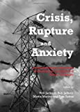 Crisis, Rupture and Anxiety: An Interdisciplinary Examination of Contemporary and Historical Human Challenges, Bob Jeffery, 1443836125