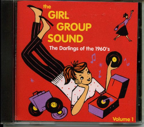 Price comparison product image The Girl Group Sound: The Darlings of the 1960's, Volume 1