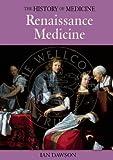 Renaissance Medicine, Ian Dawson, 1592700381