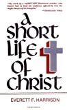 img - for A Short Life of Christ (Highlights in the Life of Christ) book / textbook / text book