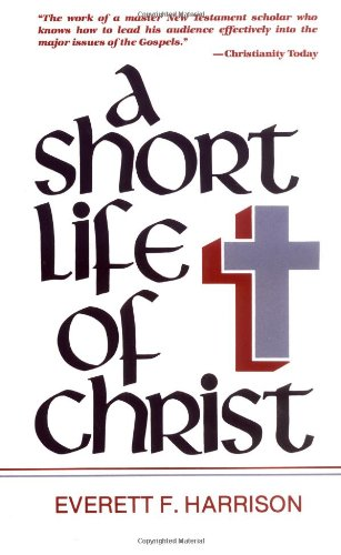 A Short Life of Christ (Highlights in the Life of Christ)