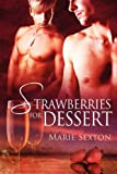 Strawberries for Dessert, Marie Sexton, 1615815503