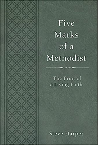 Read Five Marks of a Methodist: The Fruit of a Living Faith (Wesley Discipleship Path Series) PDF, azw (Kindle), ePub