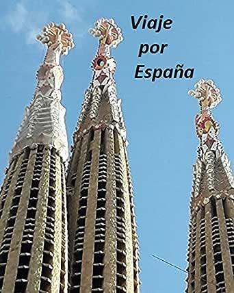 Viaje por España: Visita pueblos, paisajes y ciudades en un viaje ...