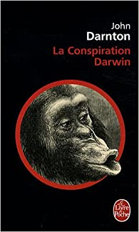 La Conspiration Darwin par John Darnton