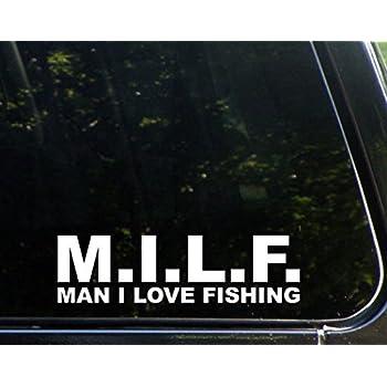 M i l f man i love to fish 9 x 2 1 2