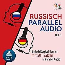 Russisch Parallel Audio: Einfach Russisch Lernen mit 501 Sätzen in Parallel Audio - Teil 1 Hörbuch von Lingo Jump Gesprochen von: Lingo Jump