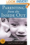 Parenting from the Inside Out: How a...