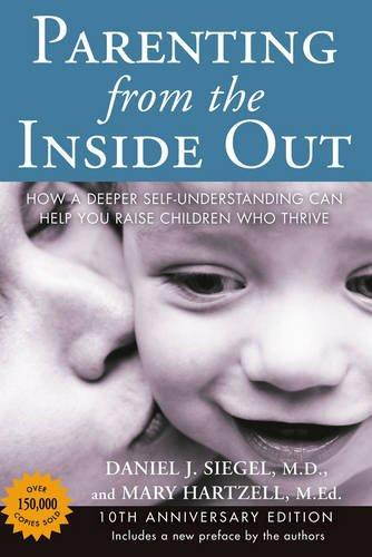 Parenting from the Inside Out: How a Deeper Self-Understanding Can