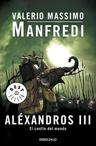 Descargar Libro Aléxandros Iii: El Confín Del Mundo: 3 Valerio Masimo Manfredi