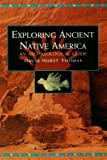 Exploring Ancient Native America, David H. Thomas, 041592359X