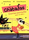 Les Chabadas, tome 5 : Course-poursuite dans le métro par Picouly