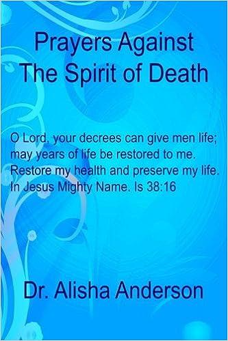 Prayers Against The Spirit Of Death: Alisha Anderson: 9781505294422