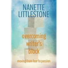 Overcoming Writer's Block: Moving from Fear to Passion