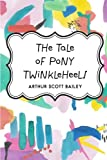 img - for The Tale of Pony Twinkleheels book / textbook / text book