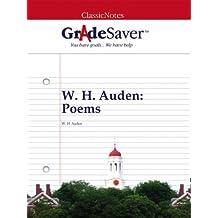 GradeSaver (TM) ClassicNotes: W. H. Auden Poems