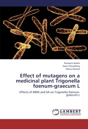 Effect of mutagens on a medicinal plant Trigonella foenum-graecum L: Effects of MMS and SA on Trigonella foenum-graecum L