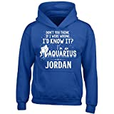 My Family Tee I'd Know It I'm an Aquarius Woman Named Jordan Gift - Boy Boys Hoodie