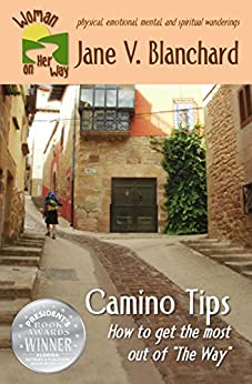 """Camino Tips: How to get the most out of """"The Way"""" (Woman on Her Way Book 3) by [Blanchard, Jane V.]"""