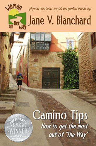 Book: Camino Tips: How to get the most out of The Way (Woman on Her Way Book 3) by Jane V. Blanchard