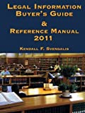 Legal Information Buyer's Guide and Reference Manual 2011, Svengalis, 0981999506
