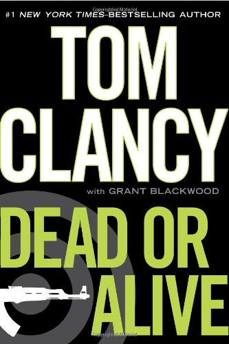 Dead or Alive by Tom Clancy, Grant Blackwood