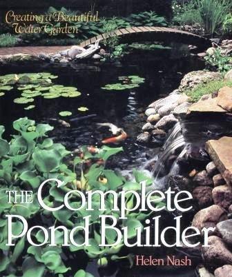 Beautiful Pond - The Complete Pond Builder: Creating a Beautiful Water Garden