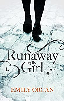 Runaway Girl (Runaway Girl Series book 1) by [Organ, Emily]