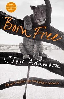 Born Free: The Story of Elsa (Pan 70th Anniversary Book 18) by [Adamson, Joy]