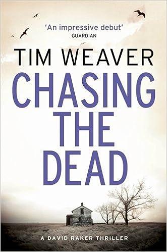 Book Chasing the Dead: David Raker Novel #1 by Tim Weaver (2013-08-15)