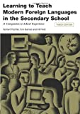 Learning to Teach Modern Languages in the Secondary School: A Companion to School Experience (Learning to Teach in the Secondary School Series) by Pachler, Norbert, Barnes, Ann, Field, Kit (2008) Paperback