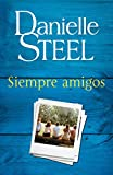 Siempre amigos: Friends Forever - Spanish-language Edition (Spanish Edition)