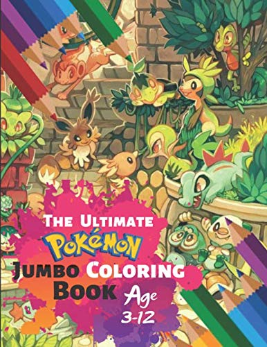 Randomizer Ball - The Ultimate Pokemon Jumbo Coloring Book Age 3-12: Awesome Fun Coloring Pages Featuring Your Favorite Pokemon and Battle Scenes With 33 High-quality Illustration